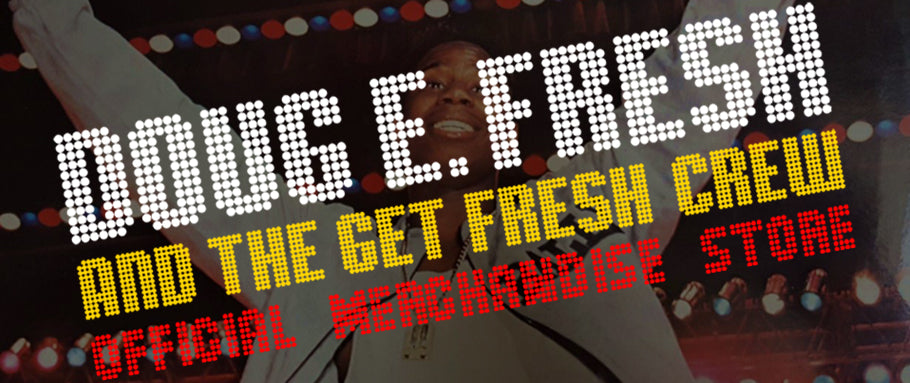 Doug E. Fresh Official Merchandise
