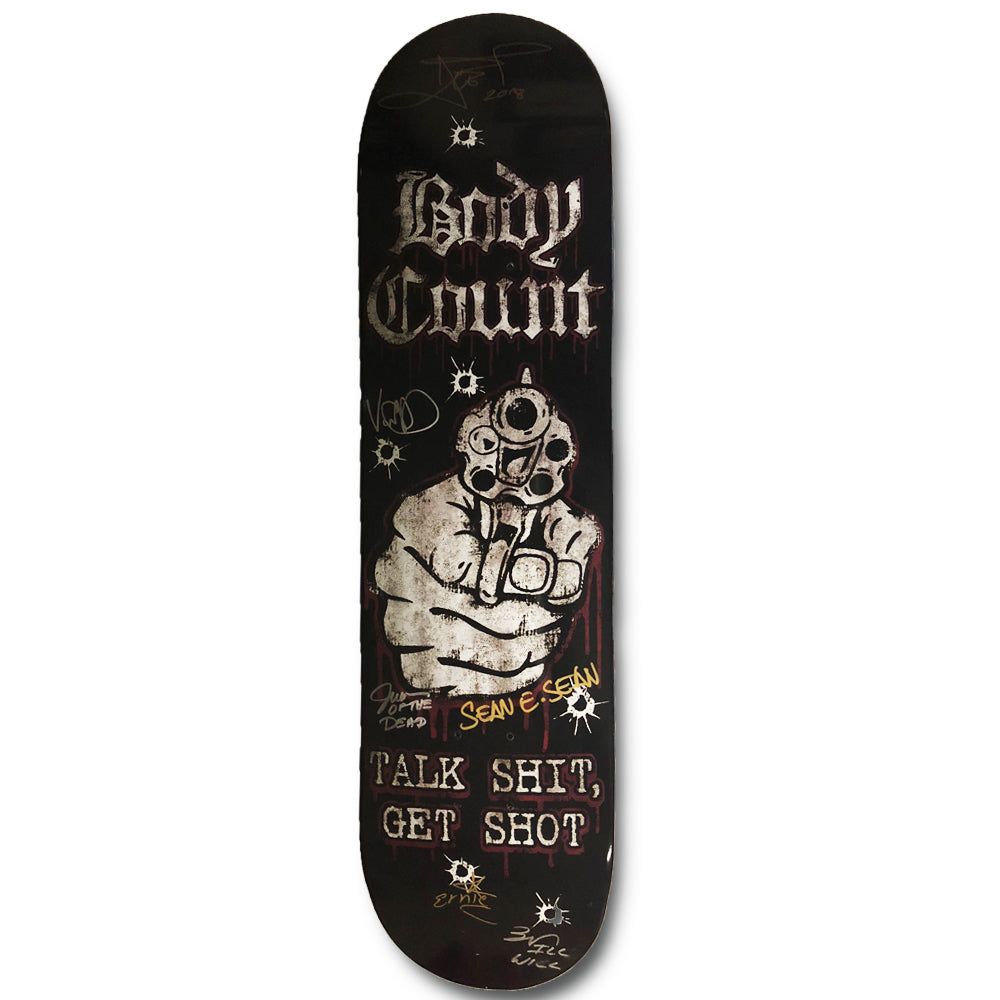 "Body Count ""Talk S#!t, Get Shot"" AUTOGRAPHED Limited Edition Skate Deck"