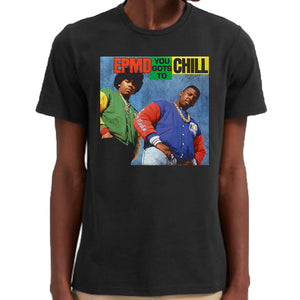 "EPMD ""You Gots To Chill"" T-Shirt"
