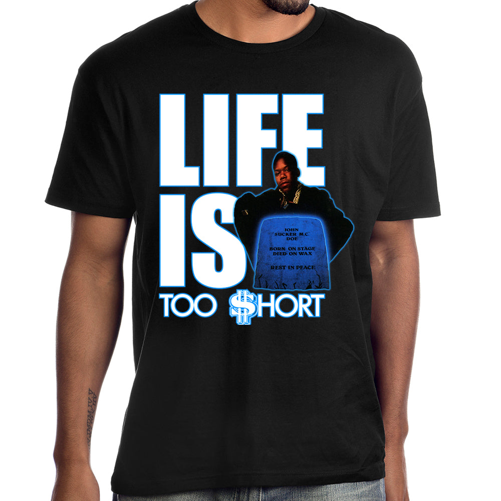 "Too $hort  ""Life Is Too $hort"" T-Shirt"