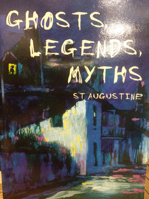 Ghosts, Legends, Myths St. Augustine - book by Randy Cribbs