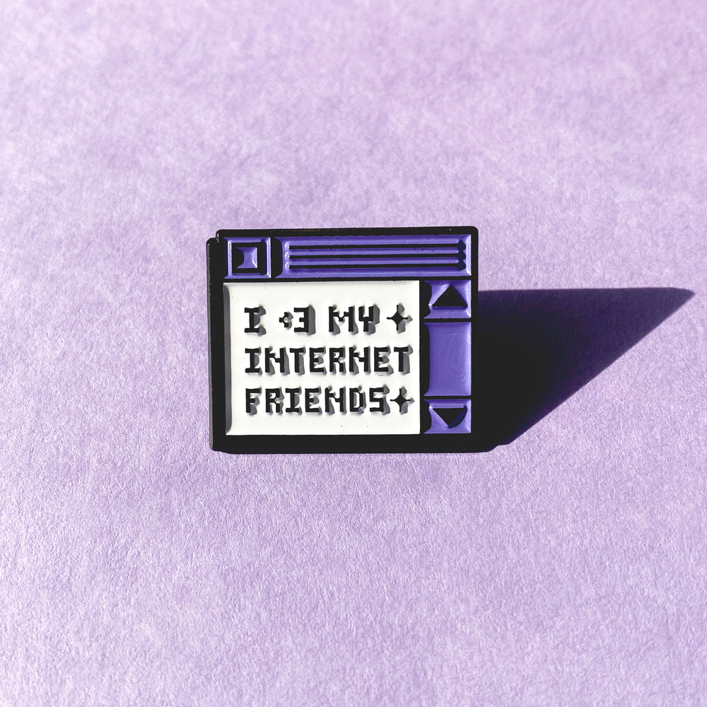 I Love My Internet Friends Pin