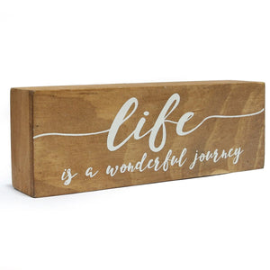 "8"" Wooden Box Sign, Life is A Wonderful Journey"