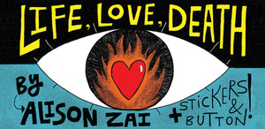 Explore LIFE, LOVE, DEATH with Alison Zai!