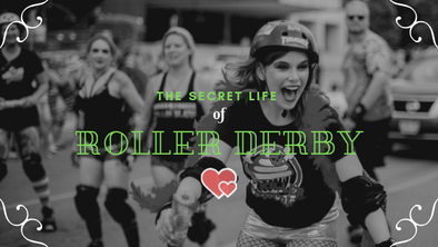The Secret Life of Roller Derby