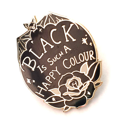 Black Is Such A Happy Colour Pin