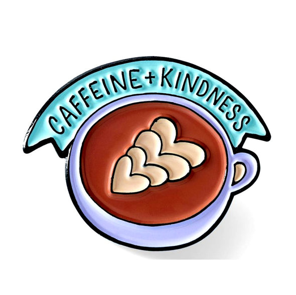 Caffeine and Kindness Pin