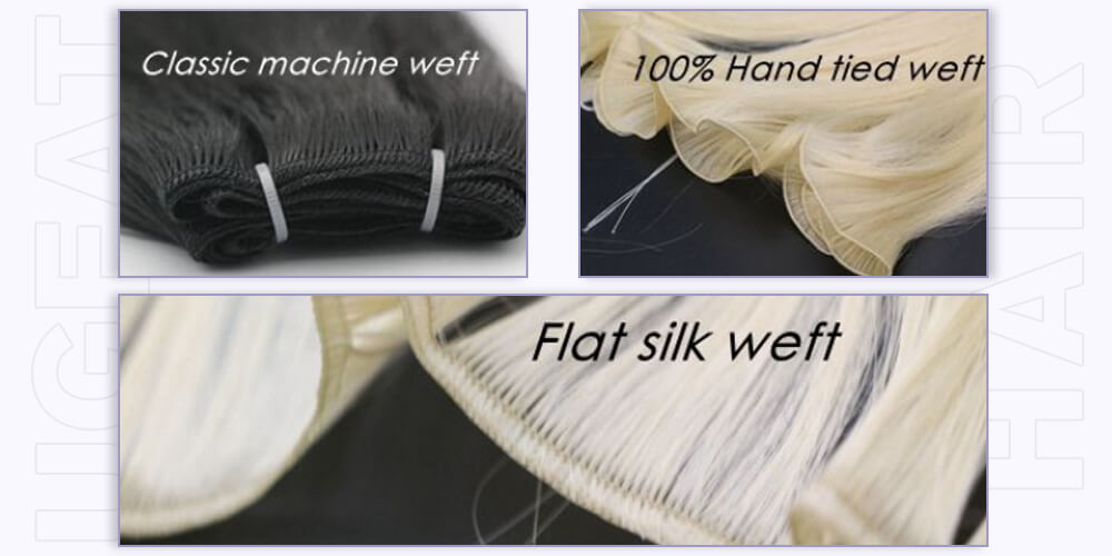 Machine weft, Flat silk weft and Hand-tied hair weft