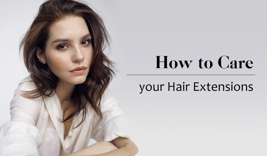 how to care youe hair extensions