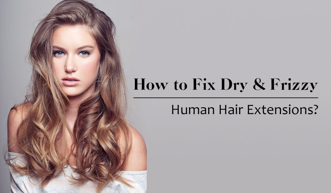 How to fix dry and split hair extensions