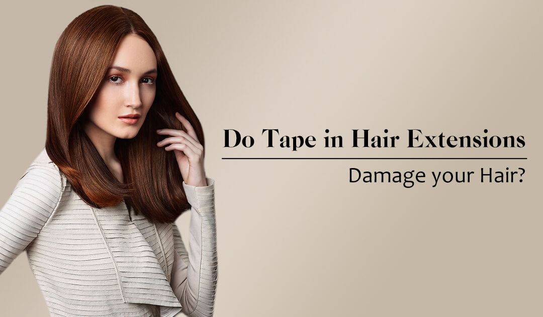 Do tape in hair damage your hair