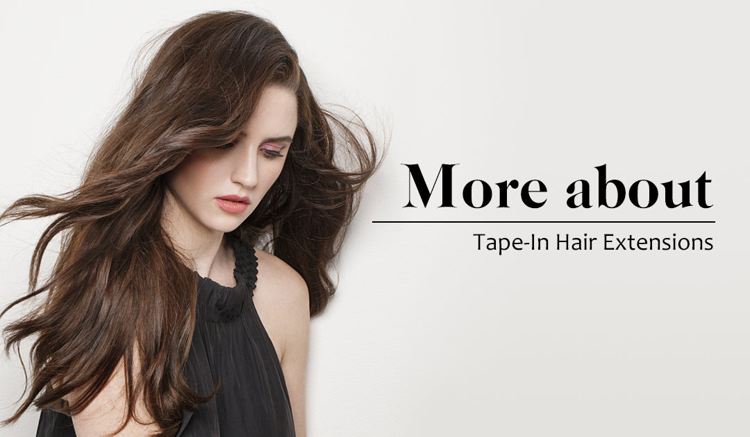 More about tape in hair extensions