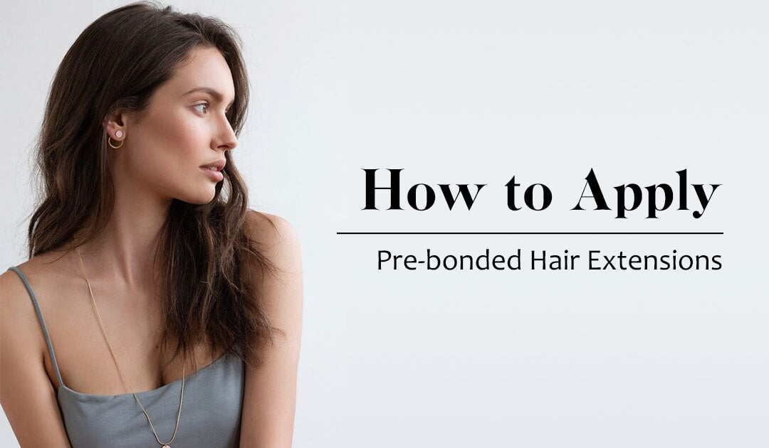 how to apply prebonded hair extensions