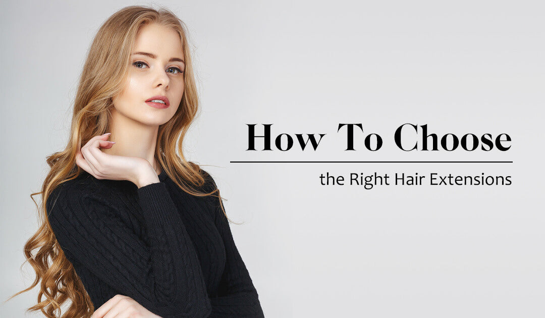 how to choose the right hair extenison