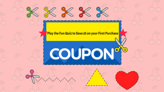 Complete this Quiz and win $5 Off on your first Purchase