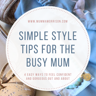 Simple Style Tips for Busy Mums