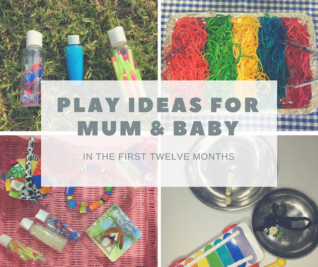 15 Play Ideas for Mum and Baby in the First 12 Months