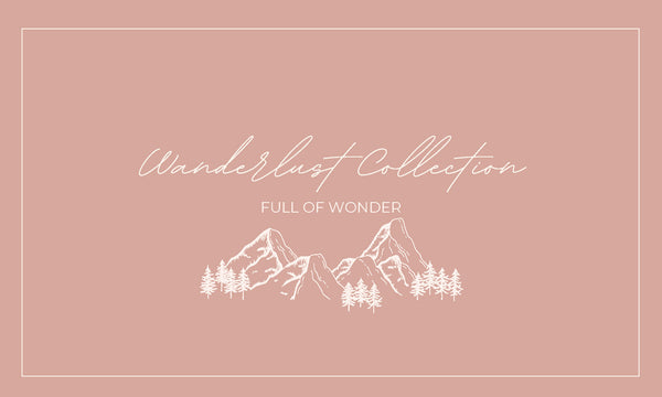 Meet the Wanderlust Collection