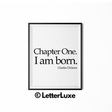 "Literary Art for New Baby ""Chapter One I am Born"" - Charles Dickens Quote - LetterLuxe"