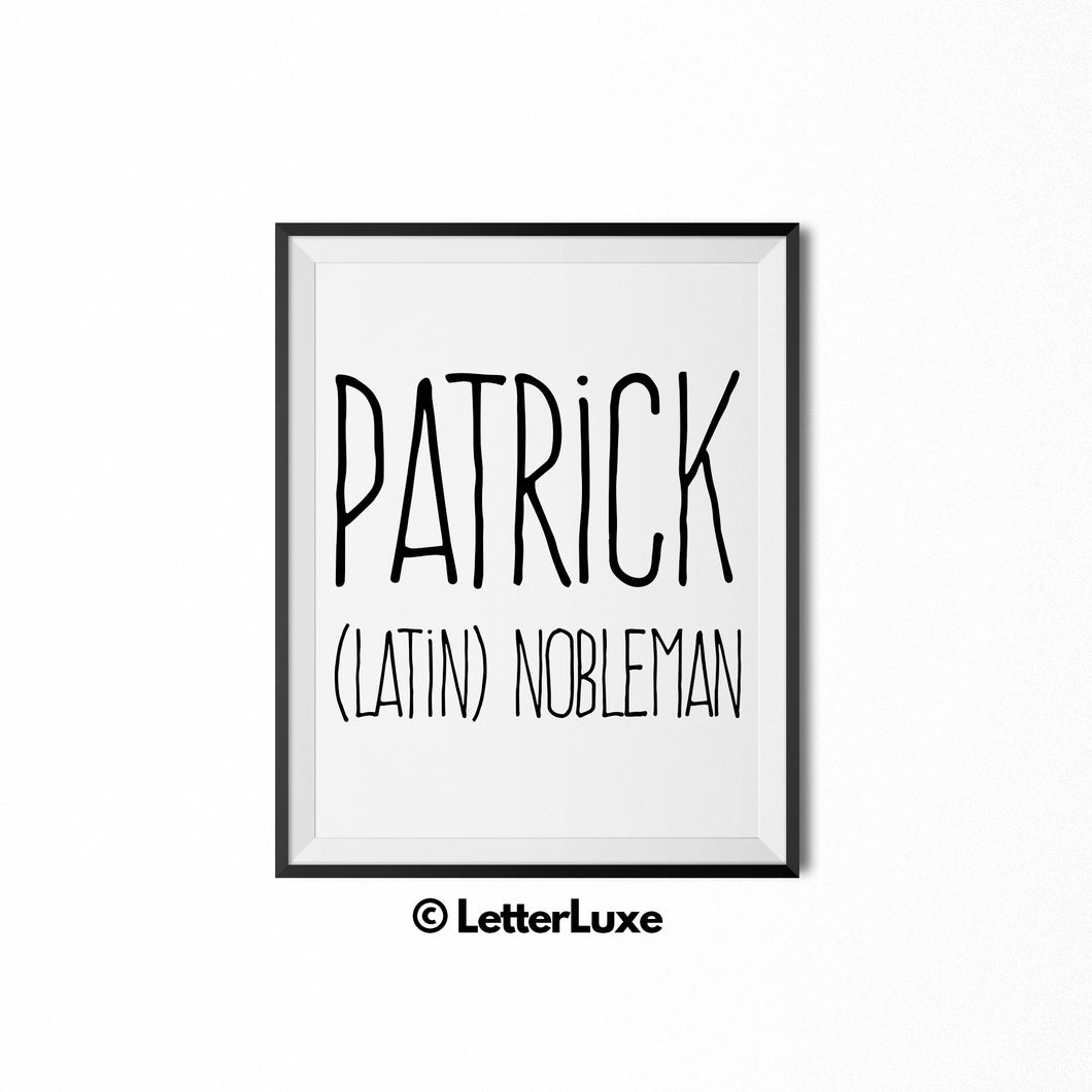 Patrick (Latin) nobleman - LetterLuxe Printables