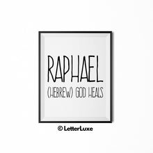 Raphael Name Meaning - Nursery Decor - Printable Art - LetterLuxe
