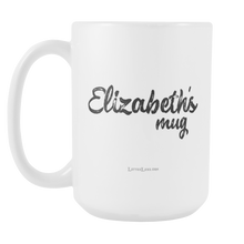 Elizabeths's Mug - 15oz Coffee Cup - Birthday Gift - Personalized Office Mug – Birthday Gift Idea for Woman - LetterLuxe