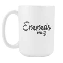 Emma 15oz White Mug - Birthday Gift - Personalized Office Mug - Best Friend Gift Idea