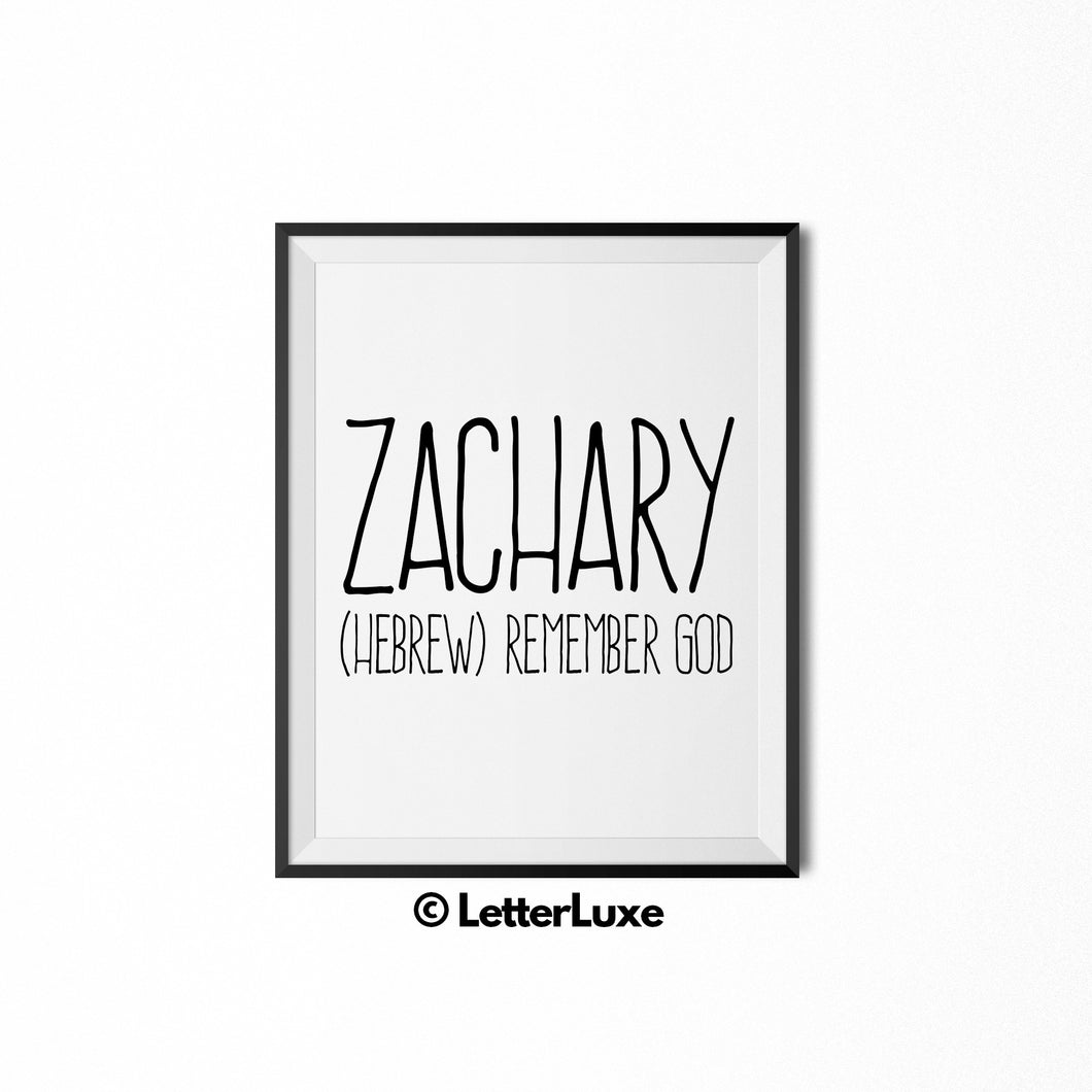 Zachary - (Hebrew) remember God