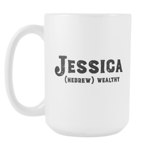 Jessica Name Meaning Mug - 15oz Coffee Cup - Birthday Gift - Personalized Office Mug - Best Friend Gift Idea