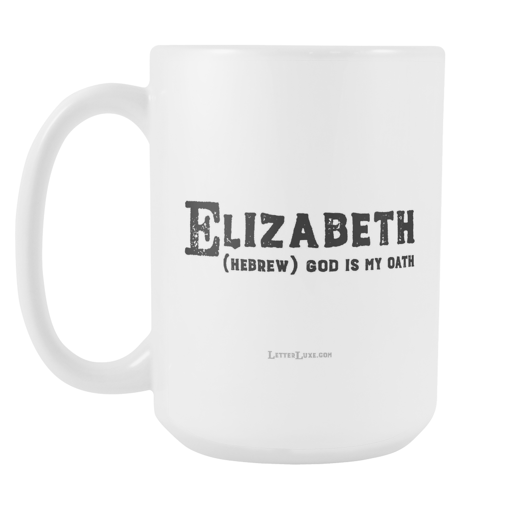 Elizabeth's Mug - 15oz Coffee Cup - Birthday Gift - Personalized Office Mug – Birthday Gift Idea for Woman