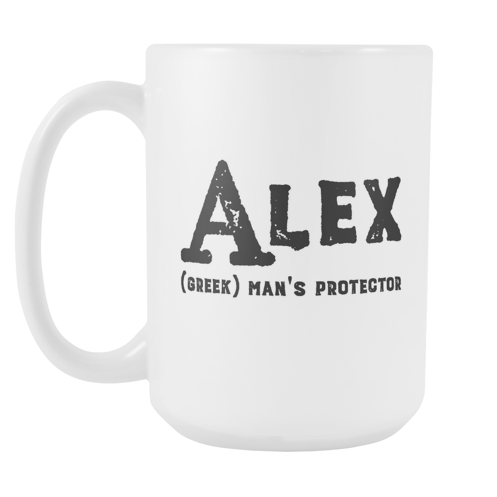 Alex Name Meaning Mug - 15oz Coffee Cup - Birthday Gift for Man - Personalized Office Mug - Husband Dad Granddad Gift Idea