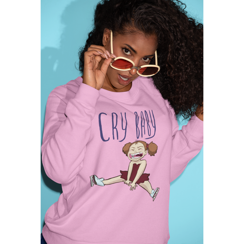 I'm no cry baby figure skater sweatshirt