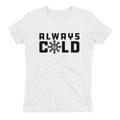 Ladies Always Cold T-Shirt