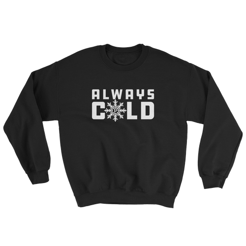 Ladies Always Cold Sweatshirt
