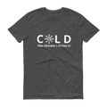 COLD Short-Sleeve Unisex Tee