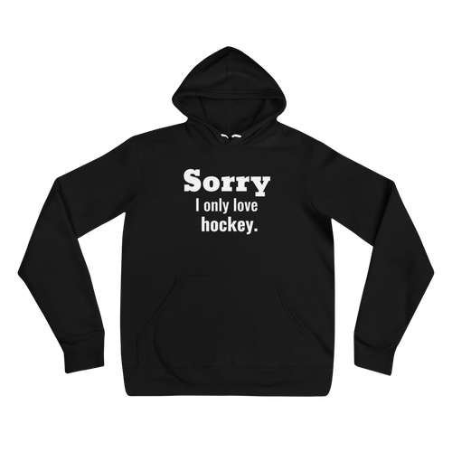 I Only Love Hockey Unisex Hoodie