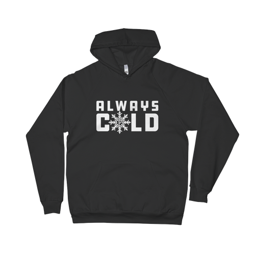 Always Cold Fleece Hoodie