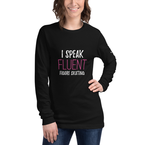 I Speak Fluent Figure Skating Long Sleeve Tee