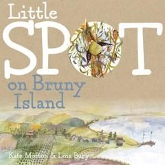 Little Spot on Bruny Island written by Kate Morton, illustrated by Lois Bury | Paperback