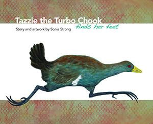 Tazzie the Turbo Chook finds her feet - Sonia Strong | Hardback