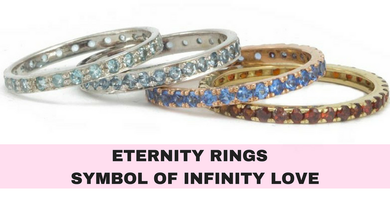 ETERNITY RINGS - A SYMBOL OF INFINITY LOVE