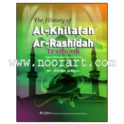 The History of Al-Khilafa Ar-Rashidah