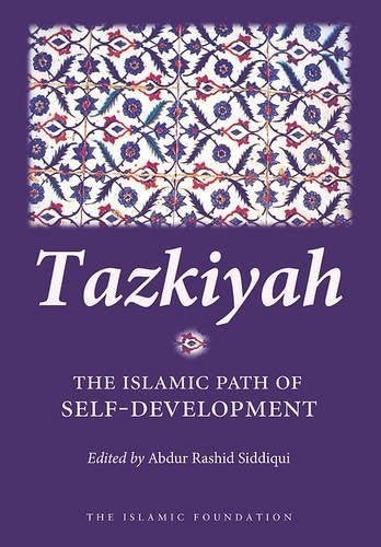 Tazkiyah The Islamic Path of Self-Development