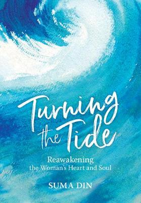 Turning the Tide Reawakening the Women's Heart and Soul