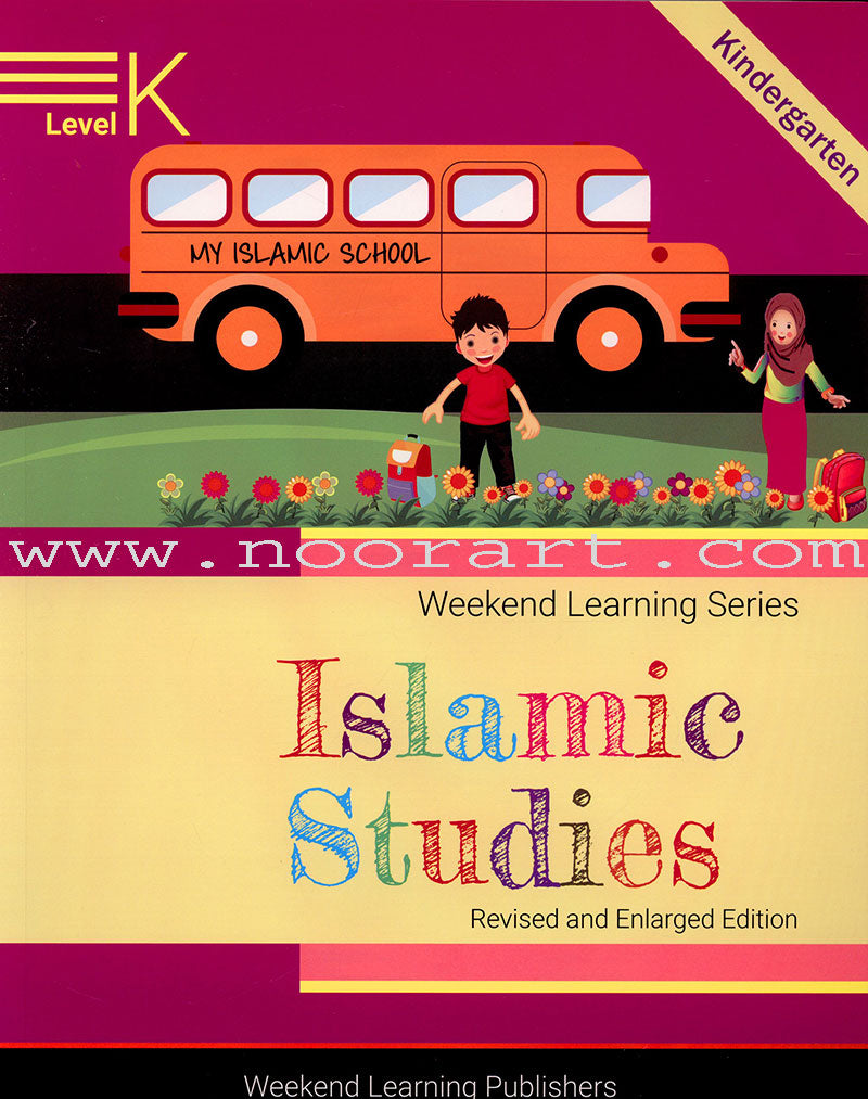 Weekend Learning Islamic Studies: Level K (Revised and Enlarged Edition)