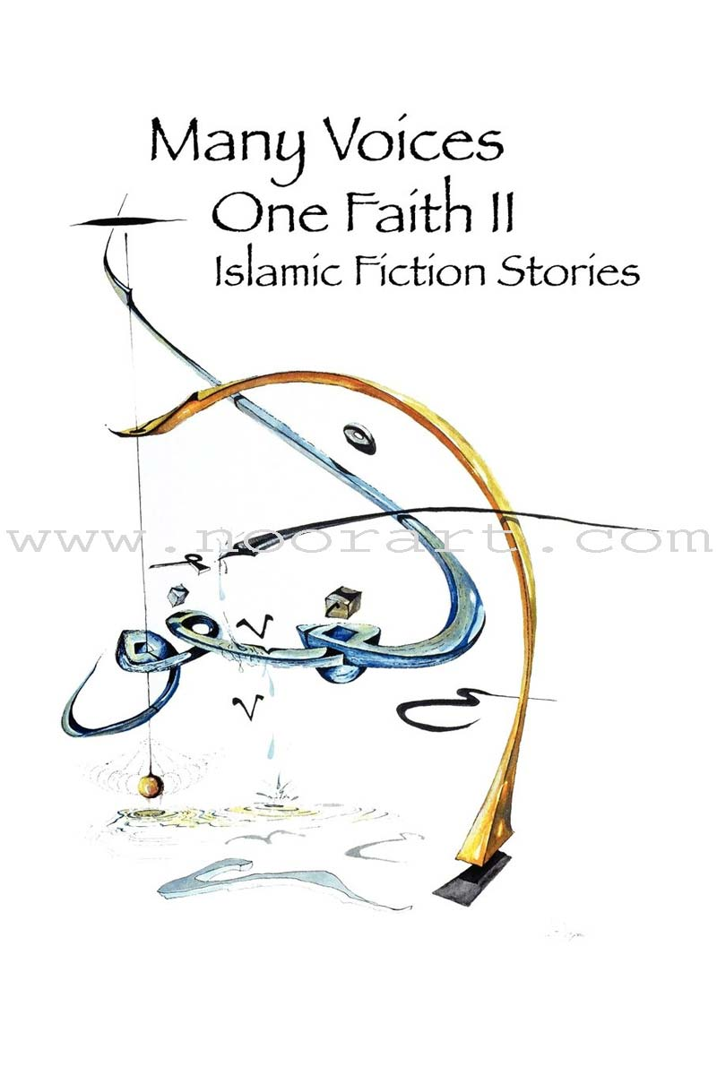 Many Voices, One Faith II - Islamic Fiction Stories