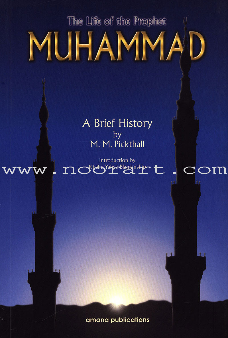The Life of Prophet Muhammad (A Brief History)