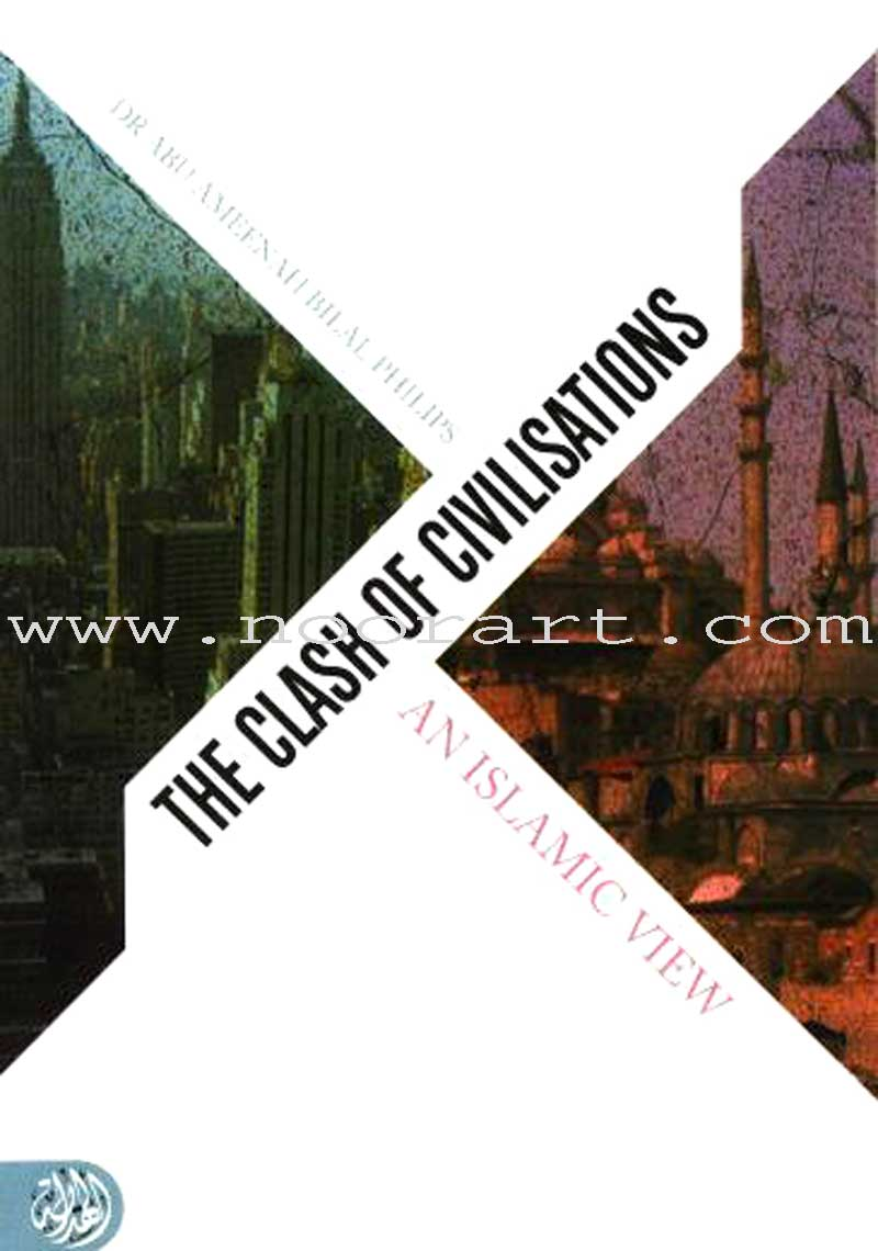 The Clash of Civilizations - An Islamic View
