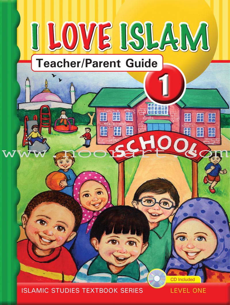 I Love Islam Teacher/Parent Guide: Level 1