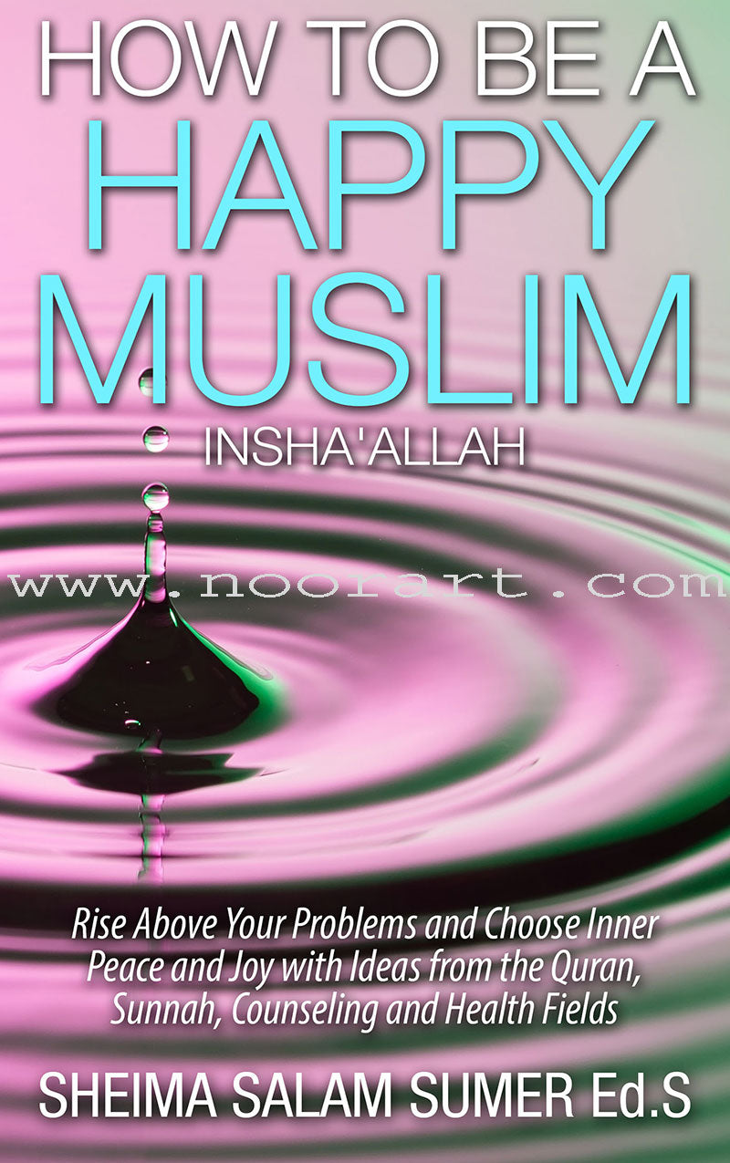 How To Be A Happy Muslim Insha' Allah